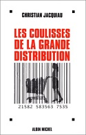 Les coulisses de la grande distribution, Christian Jacquiau